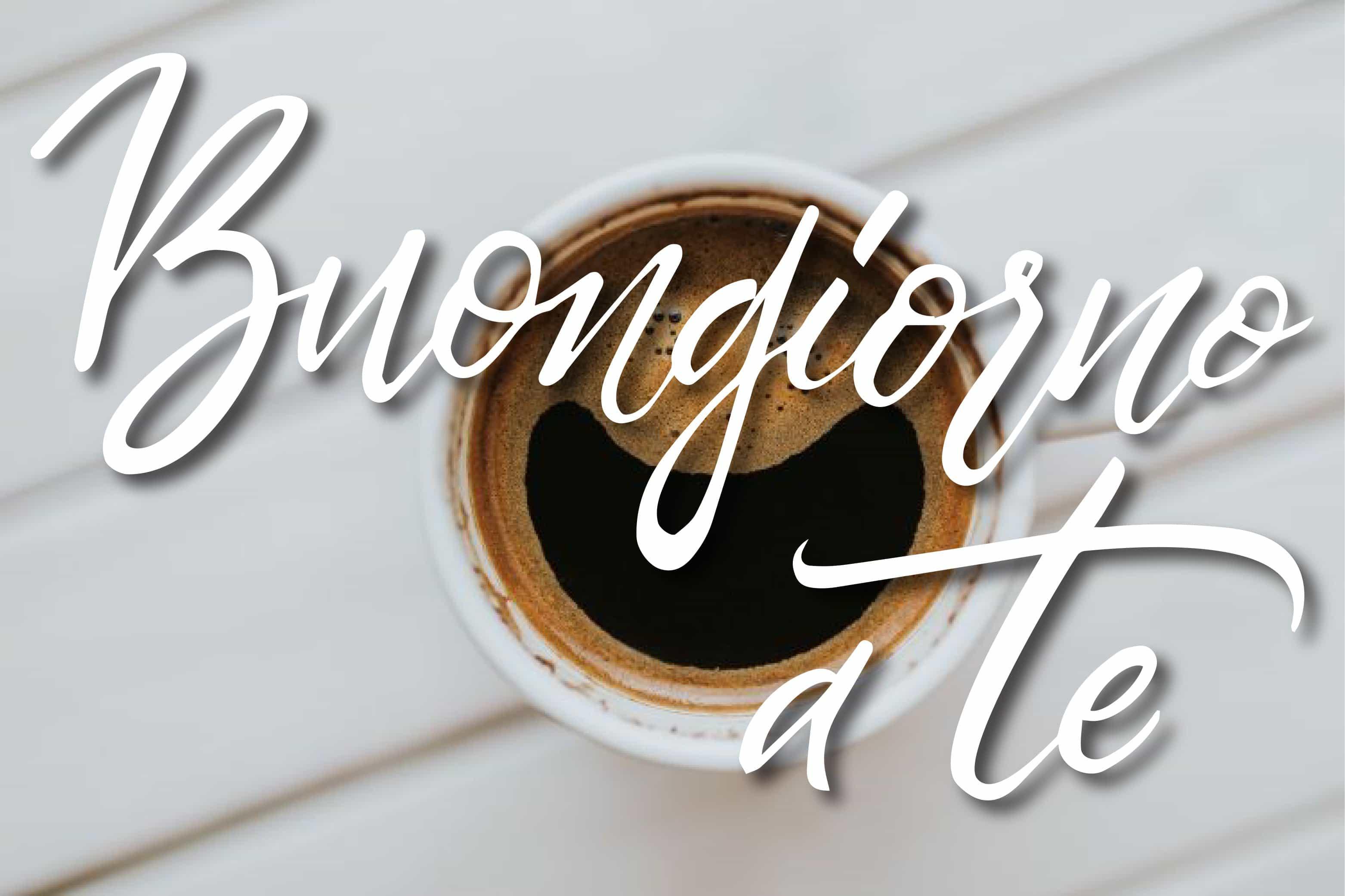 Buongiorno a te con il caffe