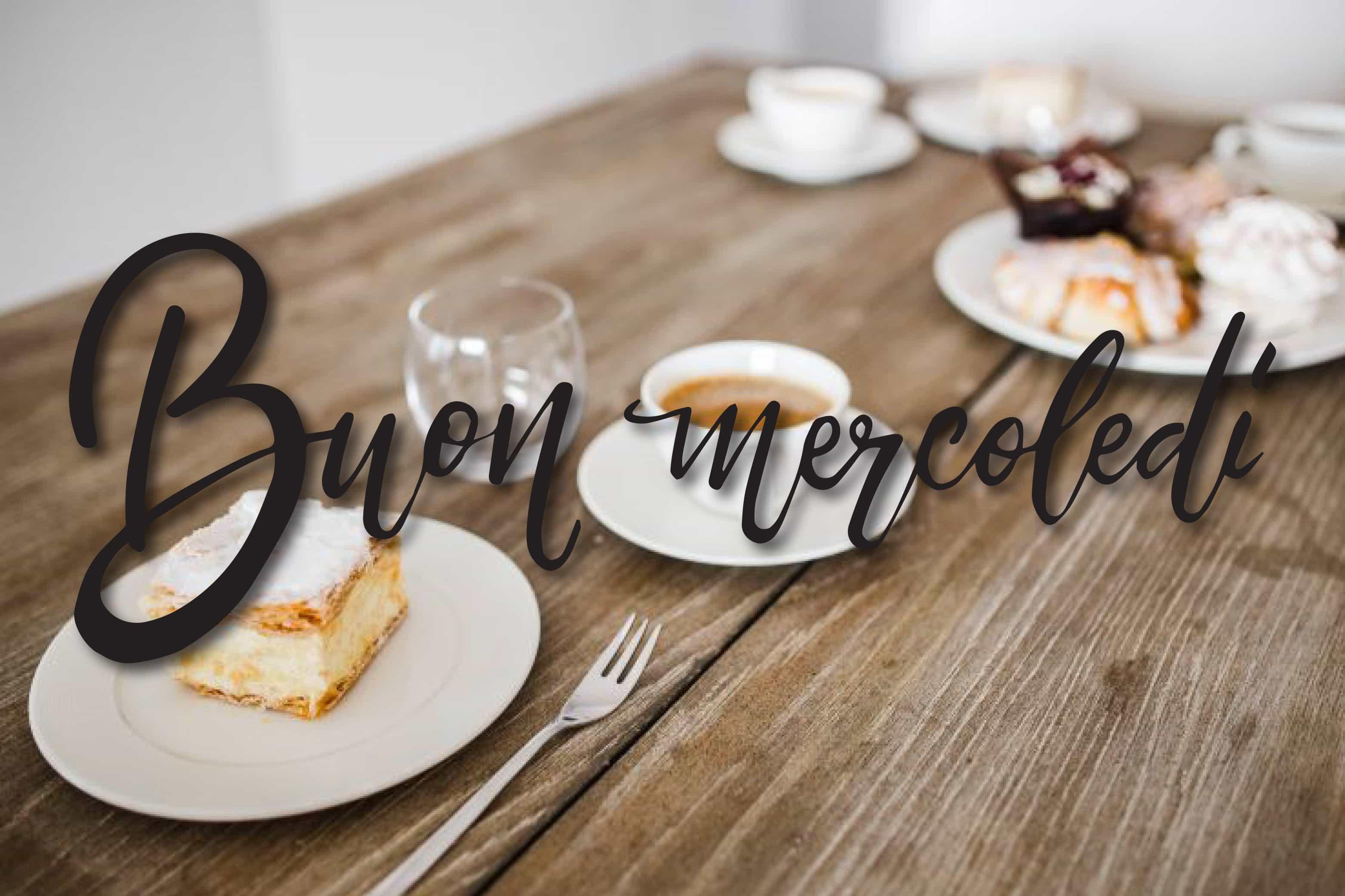Buon mercoledì e buon caffe