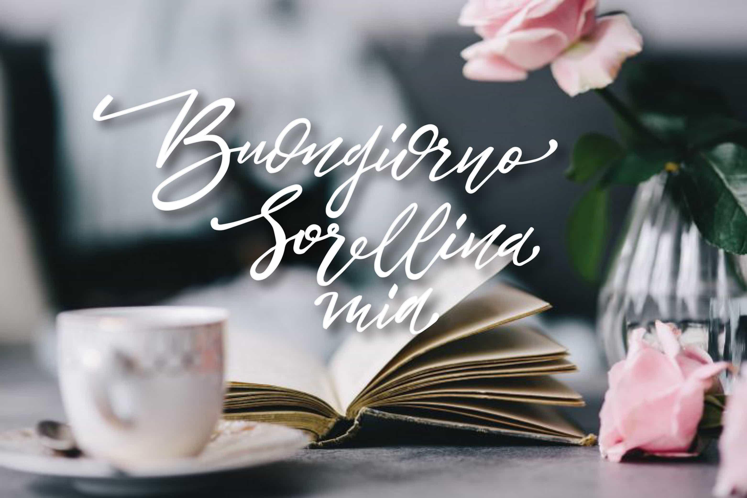 Buona giornata a sorella con caffe i fiori